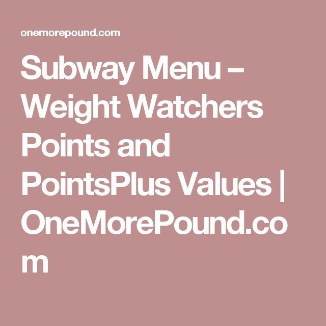 Subway Menu – Weight Watchers Points and PointsPlus Values | OneMorePound.com