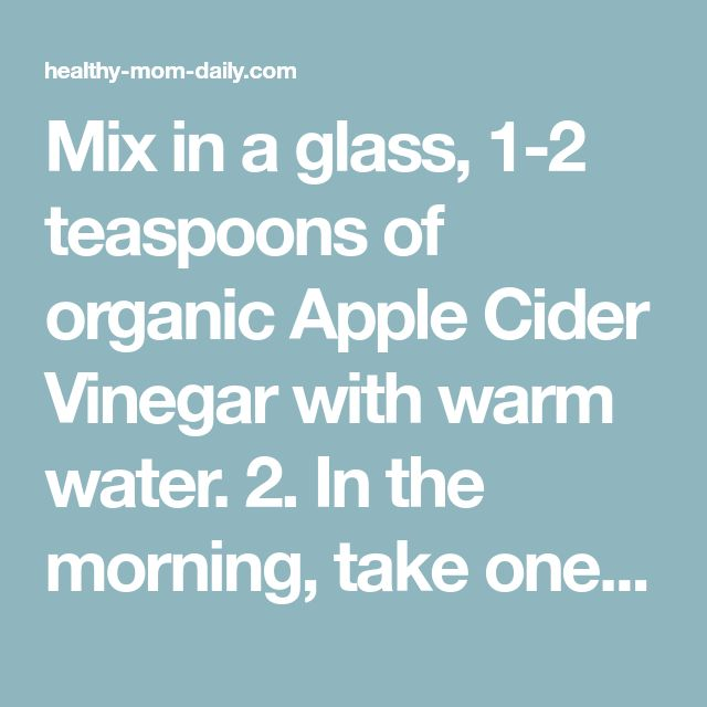 Mix in a glass, 1-2 teaspoons of organic Apple Cider Vinegar with warm water. 2. In the morning, take one SlimTech Garcinia capsule with your drink.