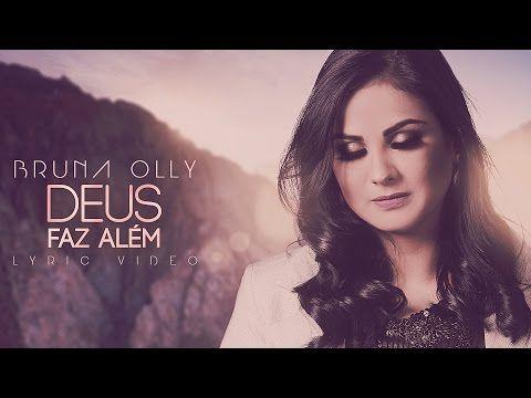 Deus faz além (Bruna Olly) - Lyric Video - YouTube