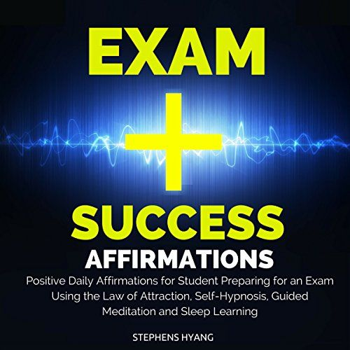 """Exam Success Affirmations: Positive Daily Affirmations for Student Preparing for an Exam Using the Law of Attraction, Self-Hypnosis, Guided Meditation and Sleep Learning:   The law of attraction is based on the idea that everything in the universe has a """"polarity"""", meaning that everything - from the food you eat to the people you talk to to the things you say to the things you think - contains either a positive or a negative kind of energy. Notice that being with people who complain or..."""