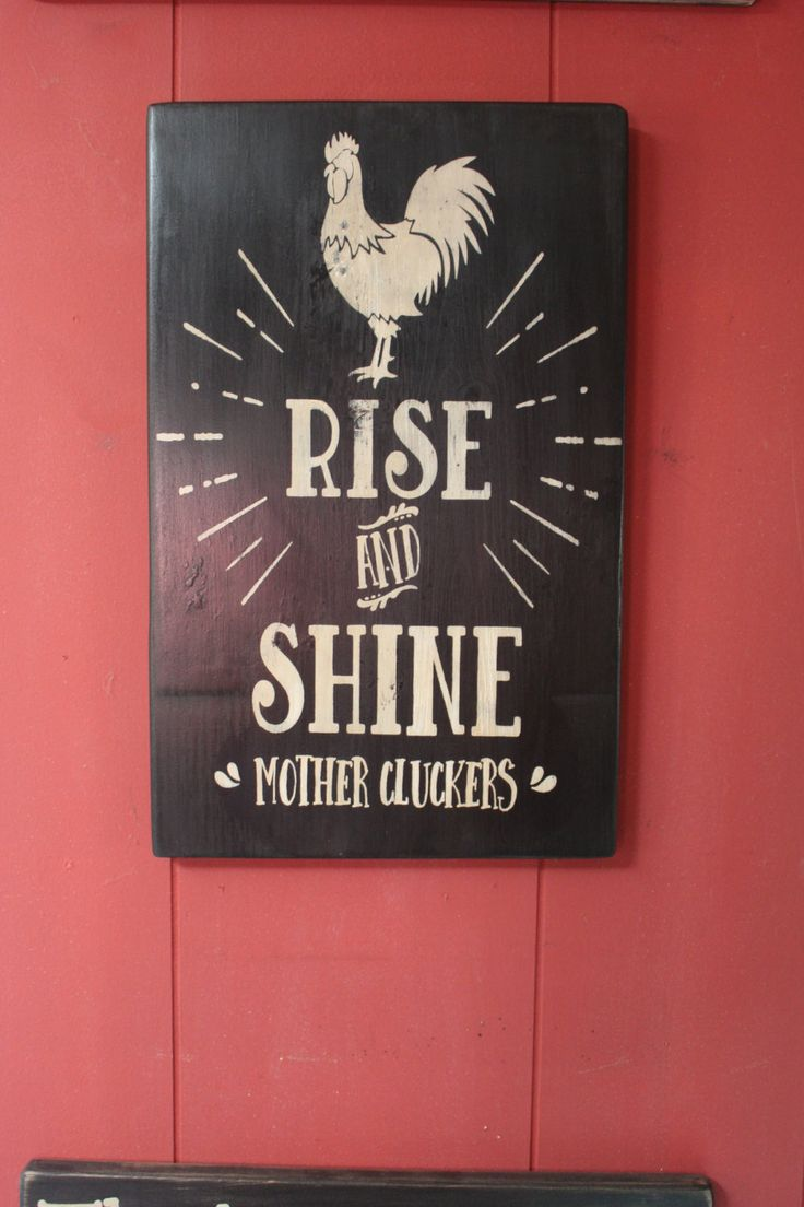 Primitive Wood Sign Rise And Shine Mother Cluckers Kitchen Decor Morning Sign Funny Sign Rustic Cabin Farmhouse Hippie Weed Boho Cheeky