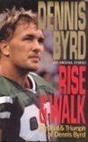 Rise and Walk by Dennis Byrd