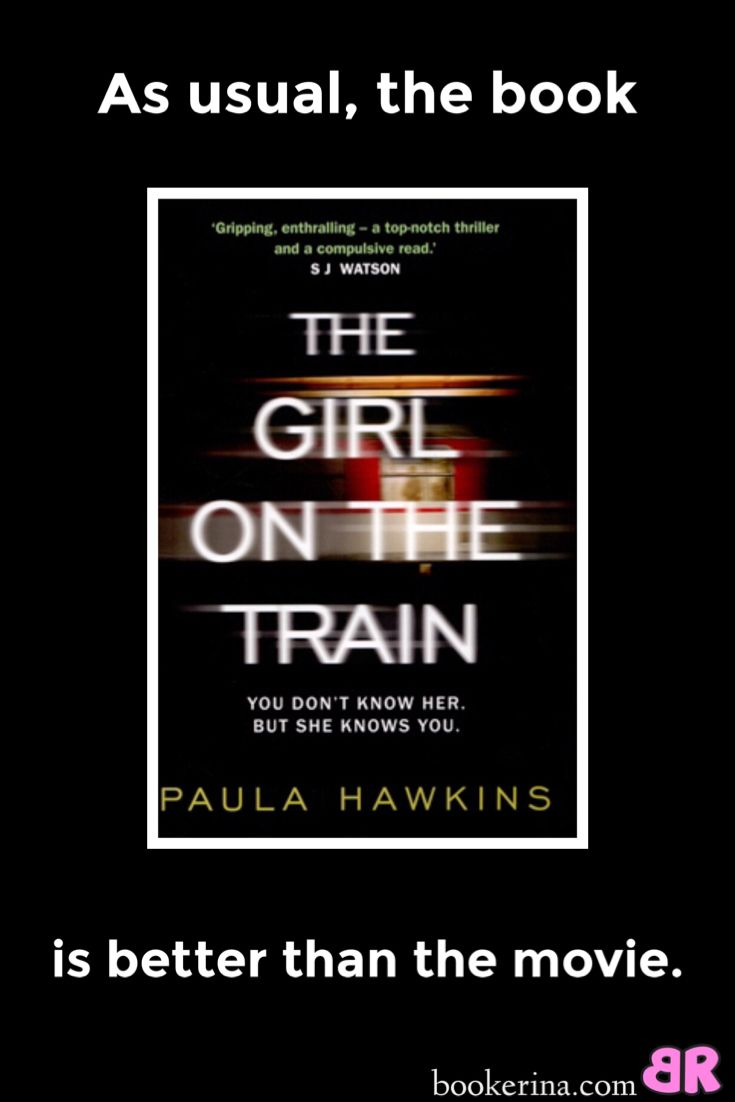 As usual, the book is better than the movie. Read my review of The Girl on the Train on bookerina.com.