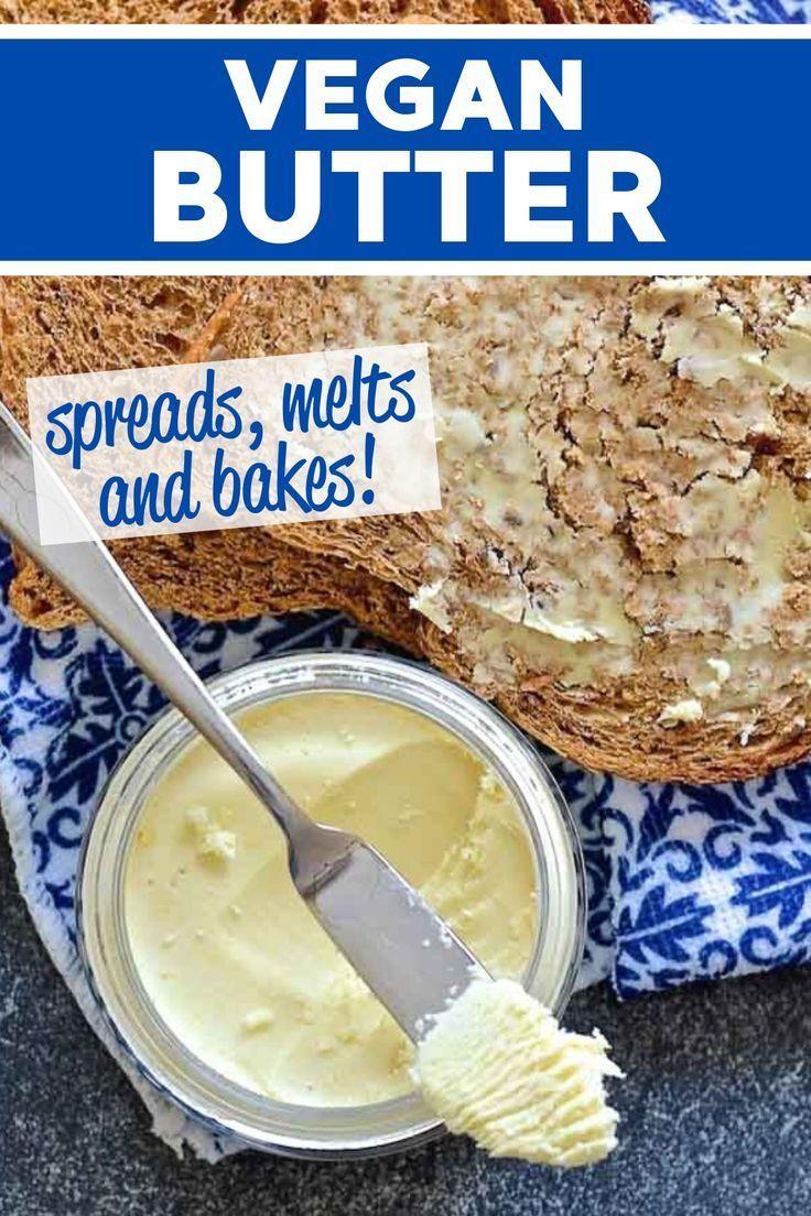 Vegan Butter Recipe In 2020 Vegan Butter Vegan Cheese Recipes Vegan Baking Recipes