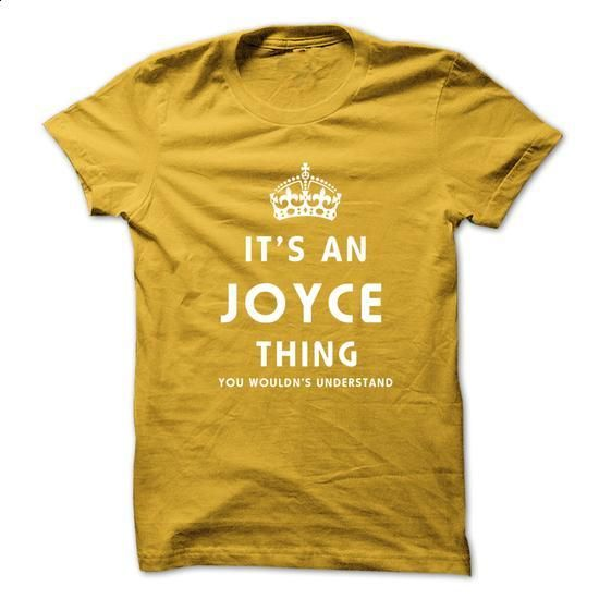 Its An JOYCE Thing. You Wouldns Understand - #checked shirt #oversized hoodie. ORDER NOW => https://www.sunfrog.com/No-Category/Its-An-JOYCE-Thing-You-Wouldns-Understand.html?68278