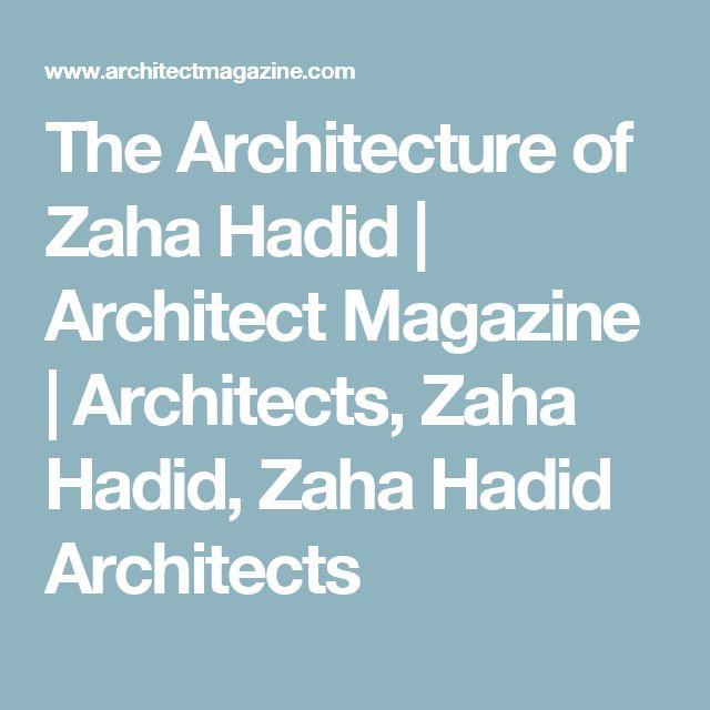 The Architecture of Zaha Hadid | Architect Magazine | Architects, Zaha Hadid, Zaha Hadid Architects