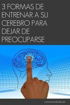 3 formas de entrenar a su cerebro para dejar de preocuparse #salud