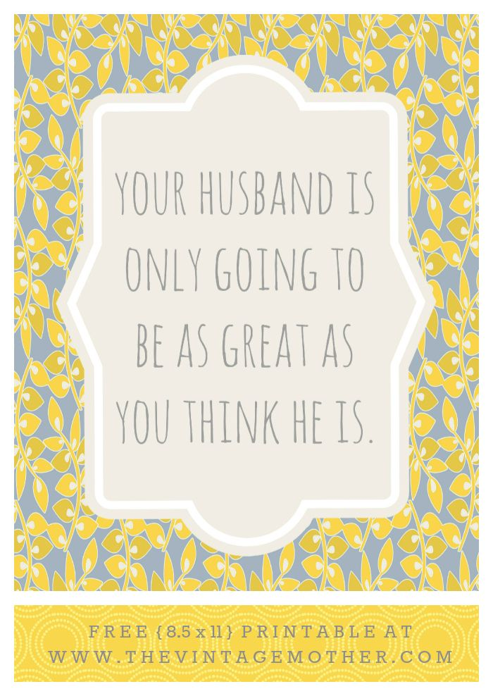 Build Great Husbands | Your Husband is only going to be as great as you think he is. Never thought of this before!