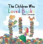 The Children Who Loved Books - Peter Carnavas