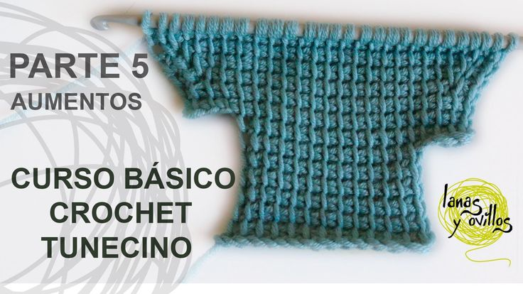 Curso Básico Crochet Tunecino: Parte 5 Aumentos