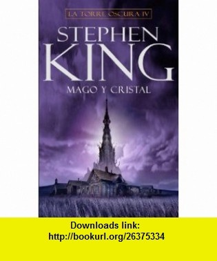 Mago y cristal/ Wizard and Glass (La Torre Oscura/ the Dark Tower) (Spanish Edition) (9788401336690) Stephen King, Dave McKean, M. Antonia Menini , ISBN-10: 8401336694  , ISBN-13: 978-8401336690 ,  , tutorials , pdf , ebook , torrent , downloads , rapidshare , filesonic , hotfile , megaupload , fileserve