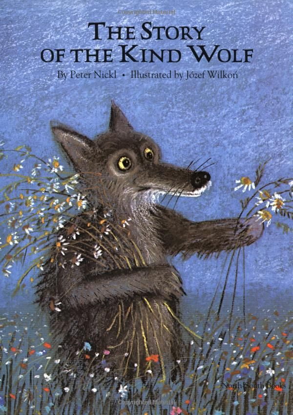The Story of the Kind Wolf (by Peter Nickl; illustrated by Jozef Wilkon)