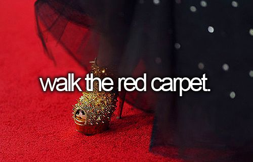 walk the red carpet.