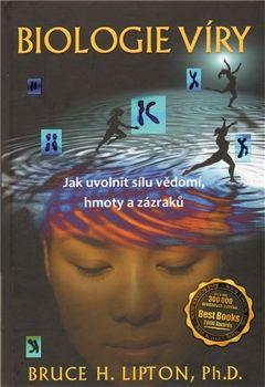 Biologie víry / Bruce H. Lipton