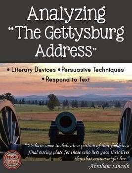 """Practice analyzing text to locate literary devices and persuasive technique using the famous """"Gettysburg Address"""" speech by President Abraham Lincoln."""