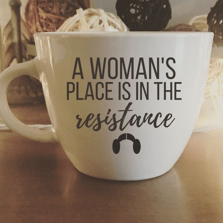 Princess Leai- A Womans Place is in the Resistance Coffee Mug |  - Zeppy.io