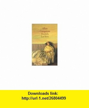 Muriels Lachen. (9783442444076) Allan Gurganus , ISBN-10: 3442444071  , ISBN-13: 978-3442444076 ,  , tutorials , pdf , ebook , torrent , downloads , rapidshare , filesonic , hotfile , megaupload , fileserve