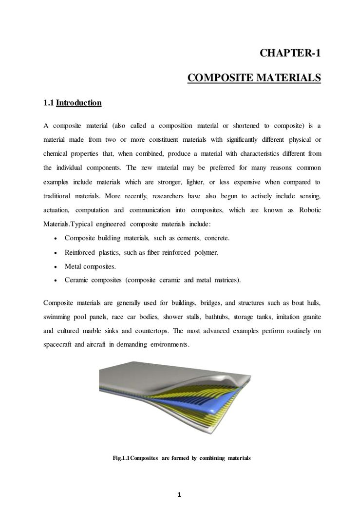 1 CHAPTER-1 COMPOSITE MATERIALS 1.1 Introduction A composite material (also called a composition material or shortened to composite) is a material made from tw…