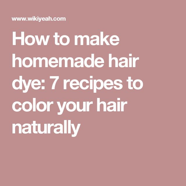 How to make homemade hair dye: 7 recipes to color your hair naturally                                                                                                                                                                                 More