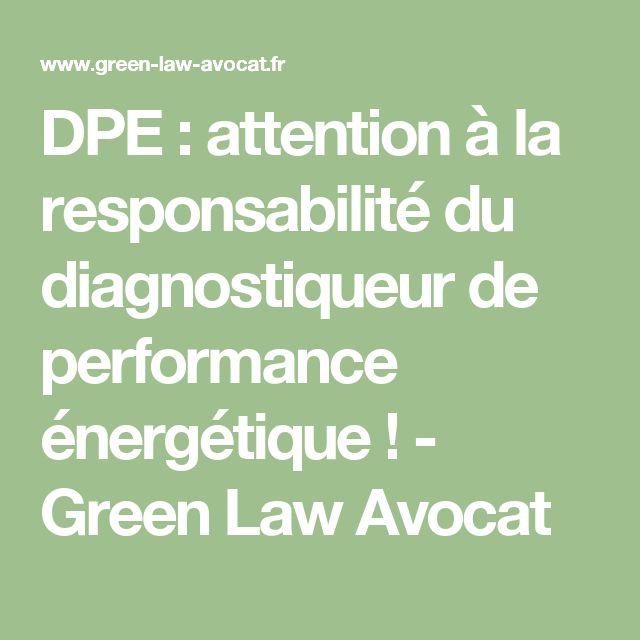 DPE : attention à la responsabilité du diagnostiqueur de performance énergétique ! - Green Law Avocat