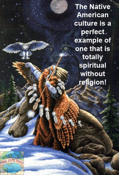 The #Native American culture is a perfect example of one that is totally SPIRITUAL without religion!