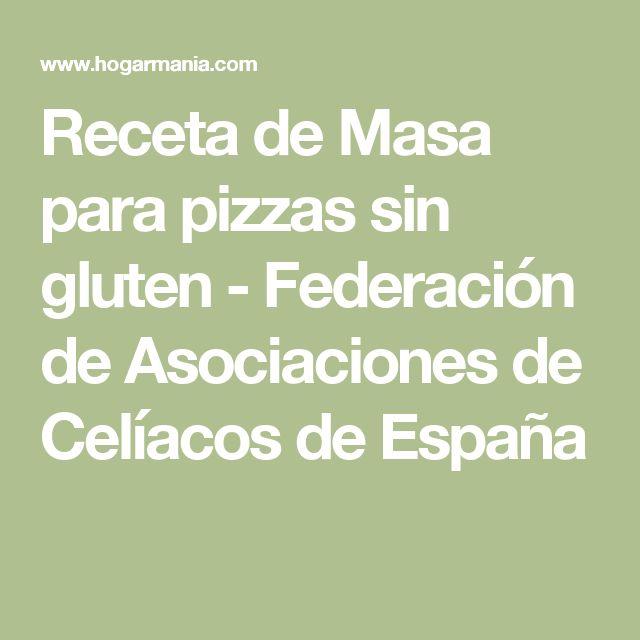 Receta de Masa para pizzas sin gluten - Federación de Asociaciones de Celíacos de España