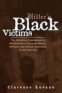 Hitler's Black Victims: The Historical Experiences of European Blacks, Africans and African Americans During the Nazi Era (Crosscurrents in African American History), http://www.amazon.com/dp/0415932955/ref=cm_sw_r_pi_awdm_h74ntb1XQ1HS0