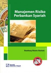 Buku Manajemen Risiko Perbankan Syariah Penulis: Bambang Rianto Rustam Penerbit: Salemba Empat