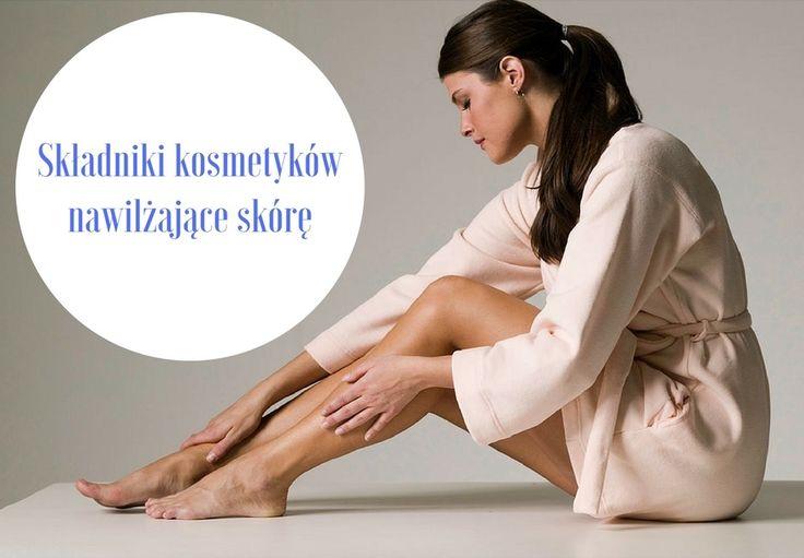7 składników kosmetyków, które dogłębnie nawilżą Twoją skórę