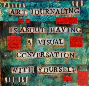 "Oh, I love this! Visual Journaling: An Art Therapy Historical Perspective. Visual Journaling | An Art Therapy Historical Perspective. ""Art journaling is about having a visual conversation with yourself""-- Cathy Malchiodi"