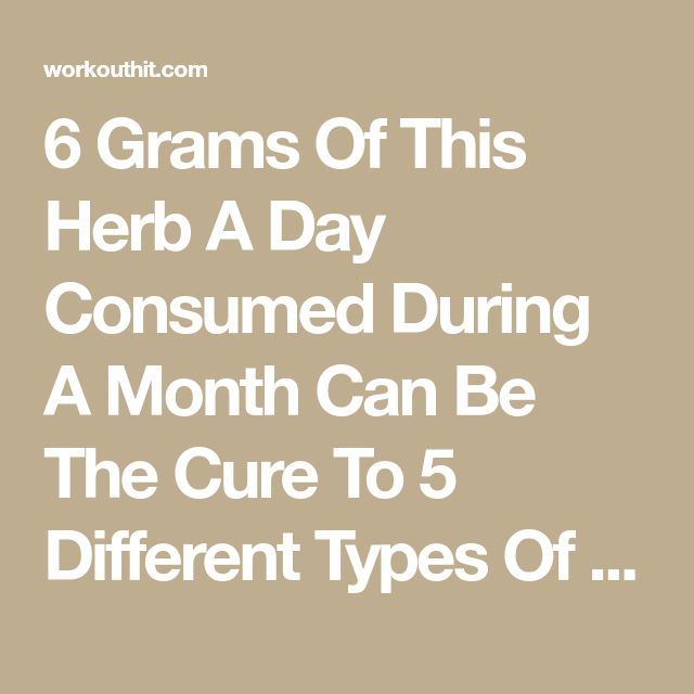 6 Grams Of This Herb A Day Consumed During A Month Can Be The Cure To 5 Different Types Of Cancer - Workout Hit
