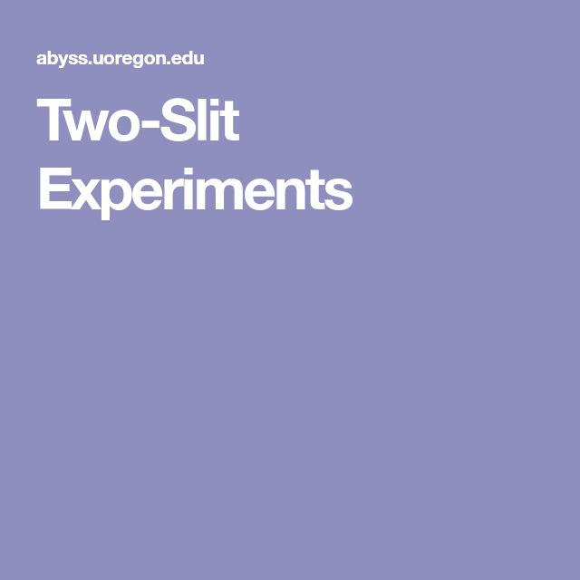 Two-Slit Experiments