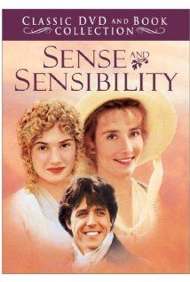 Sense & Sensibility: Rich Mr. Dashwood dies, leaving his second wife and her daughters poor by the rules of inheritance. Two daughters are the titular opposites. -- Wonderful adaption of Sense & Sensibility. Especially love Kate Winslet and Alan Rickman in this!