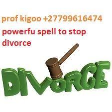 powerful spell to stop divorce  +27799616474 +27799616474 info@profkigoo.com www.profkigoo.com