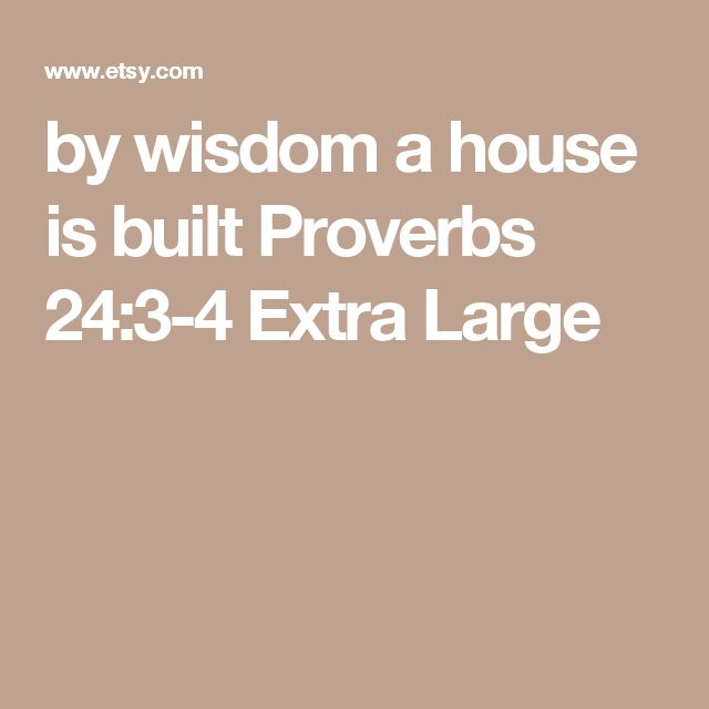 by wisdom a house is built Proverbs 24:3-4 Extra Large