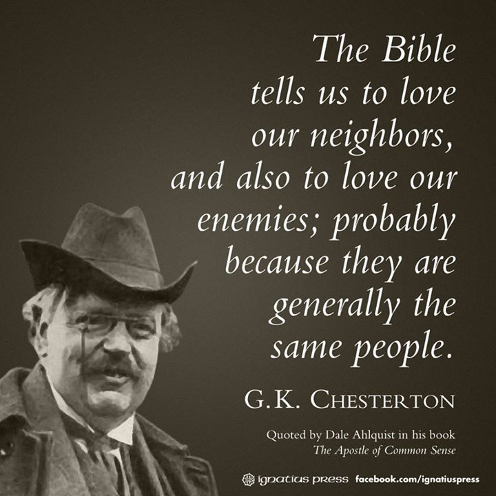 """""""The Bible tells us to love our neighbors, and also to"""