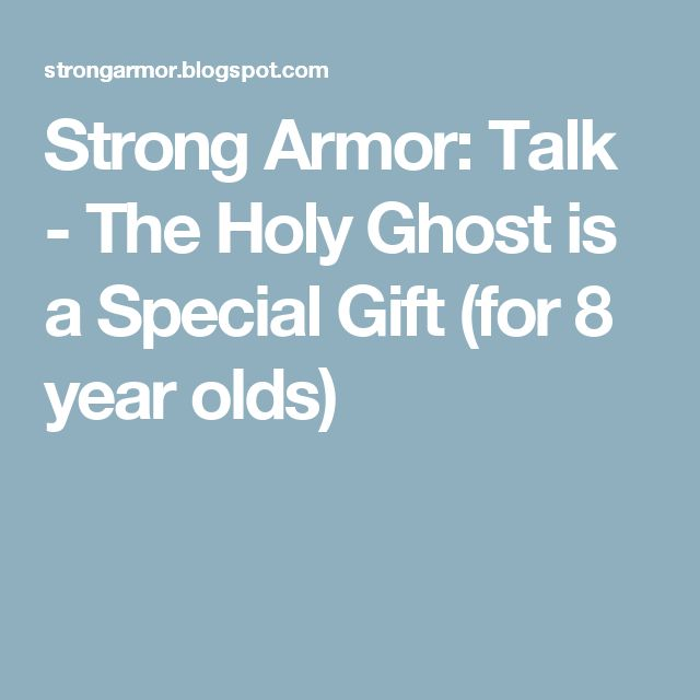 Strong Armor: Talk - The Holy Ghost is a Special Gift (for 8 year olds)
