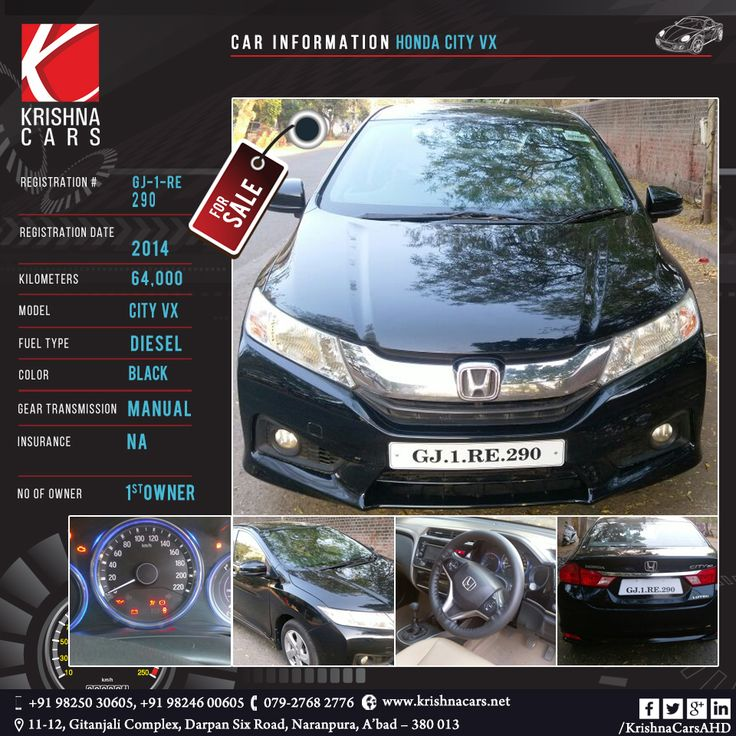 used Car for sale  CAR INFORMATION - Honda City VX REGISTRATION NUMBER - GJ 01 RE 290 REGISTRATION DATE - 2014 KILOMETERS - 64,000 MODEL - City VX FUEL TYPE - Diesel  COLOR - Black GEAR TRANSMISSION - Manual  INSURANCE - NA NO OF OWNER - 1st Owner  #UsedCarHondaCityVX #UsedCarHondaCityVXinAhmedabad  #UsedCarHondaCityVXinGujarat   #UsedCarHondaCityVXAhmedabad  #UsedCarHondaCityVXGujarat  #UsedCarinAhmedabad  #UsedCardealerInAhmadabad  W:https://krishnacar.nowfloats.com/   M:9825030605