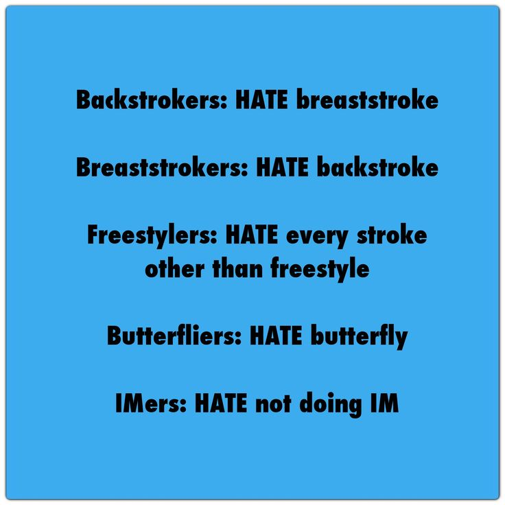 Only swimmers understand. This makes sense I HATE breaststroke must time my legs feel like there falling off