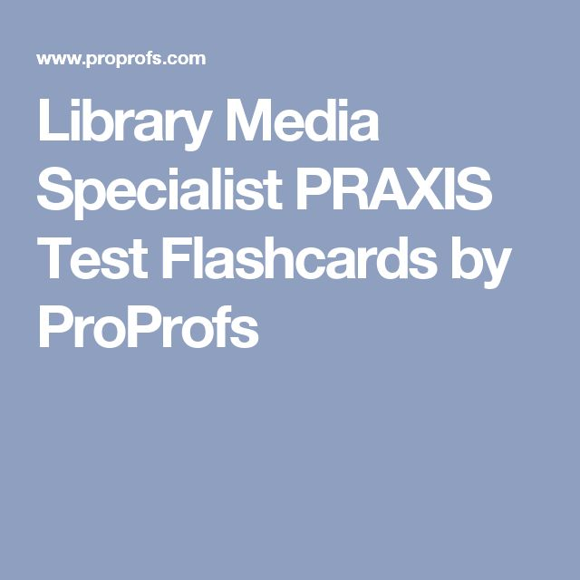 Library Media Specialist PRAXIS Test Flashcards by ProProfs