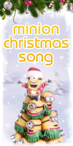 Minion Christmas song