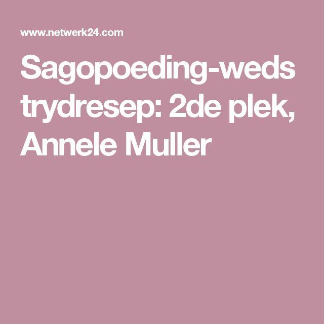 Sagopoeding-wedstrydresep: 2de plek, Annele Muller