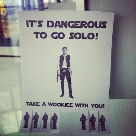 it's dangerous to go solo!Geek, Nerd, Stuff, Funny, Stars Wars, Only, Safety First, Wookie, Starwars