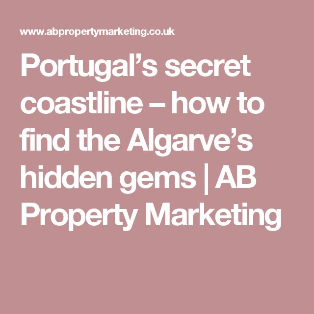 Portugal's secret coastline – how to find the Algarve's hidden gems | AB Property Marketing