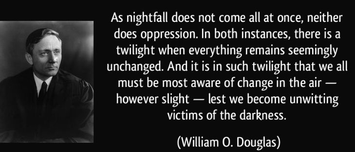 Justice William O. Douglas, September 10, 1976, letter to the Washington State Bar Association.  He wrote a number of fascinating opinions.