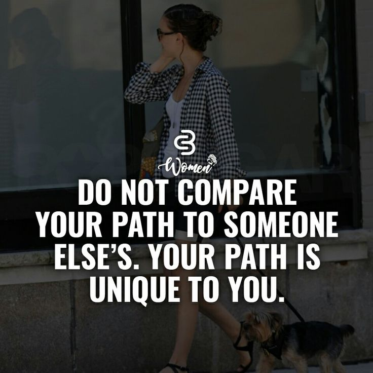 No one will be you. You are on your own path no one else's but your own