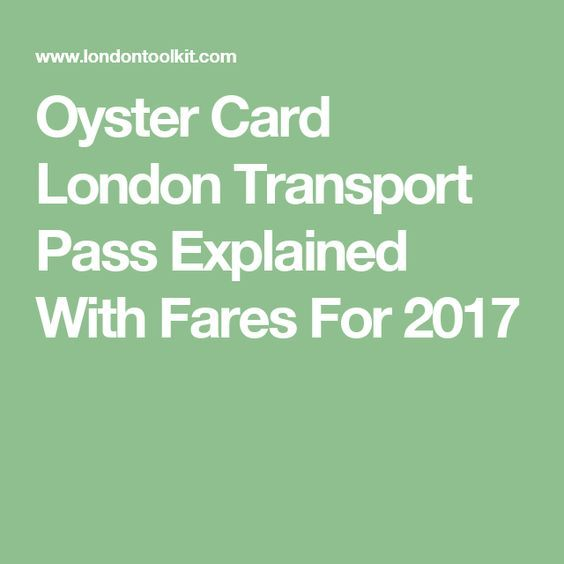 Oyster Card London Transport Pass Explained With Fares For 2017