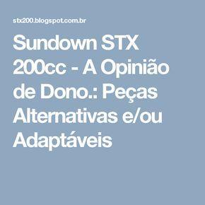 Sundown STX 200cc - A Opinião de Dono.: Peças Alternativas e/ou Adaptáveis