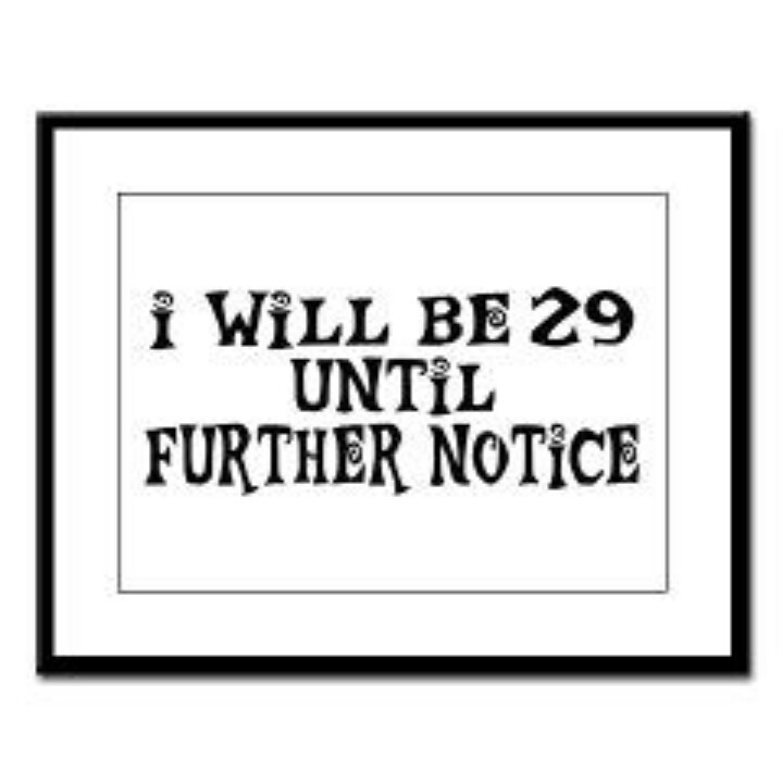 30 Funny Birthday Quotes: 29th Birthday Today 3/19/ ! Holla Last Year In Twenties