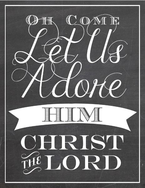 Oh Come Let Us Adore Him (Free Christmas Printable):